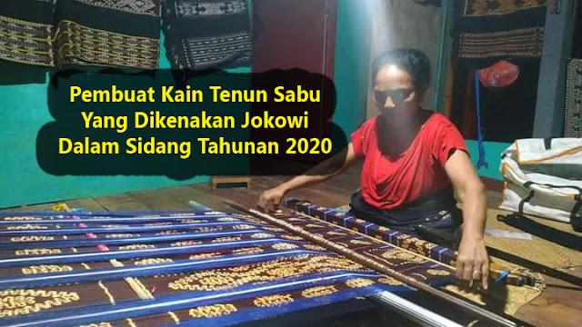 Pembuat Kain Tenun Sabu yang dikenakan jokowi dalam sidang tahunan 2020