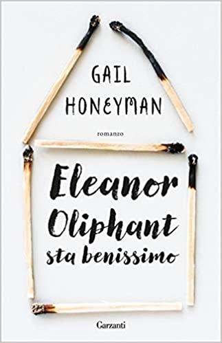 Recensione: Eleanor Oliphant sta benissimo di Gail Honeyman