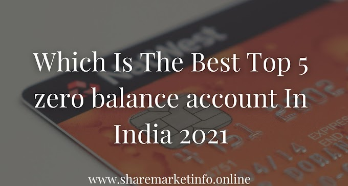 Which Is The Best Top 5 Zero Balance Account In India 2021