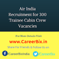 Air India Recruitment for 300 Trainee Cabin Crew Vacancies