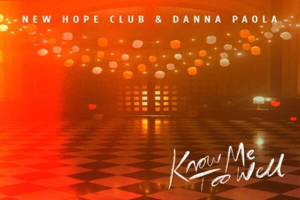 Lirik Lagu New Hope Club feat. Danna Paola Know Me Too Well dan Terjemahan
