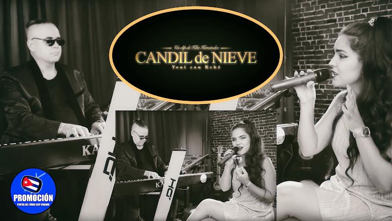 Yeni con Kché - ¨Candil de Nieve¨ (Raúl Torres) - Videoclip - Director: Kike Hernández. Portal Del Vídeo Clip Cubano. Música cubana. Canción. Cuba.