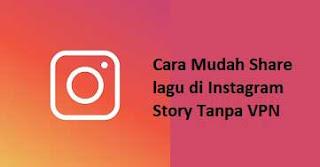 Cara Share Lagu di Instagram Story Android Tanpa VPN
