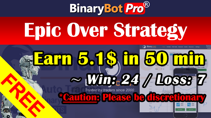 Epic Over Strategy (1-Jul-2020) | Binary Bot | Free Download