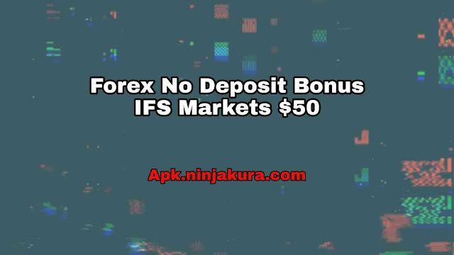 IFS Markets $50 Forex No Deposit