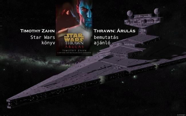 Timothy Zahn – Thrawn: Árulás könyv bemutatás, ajánló