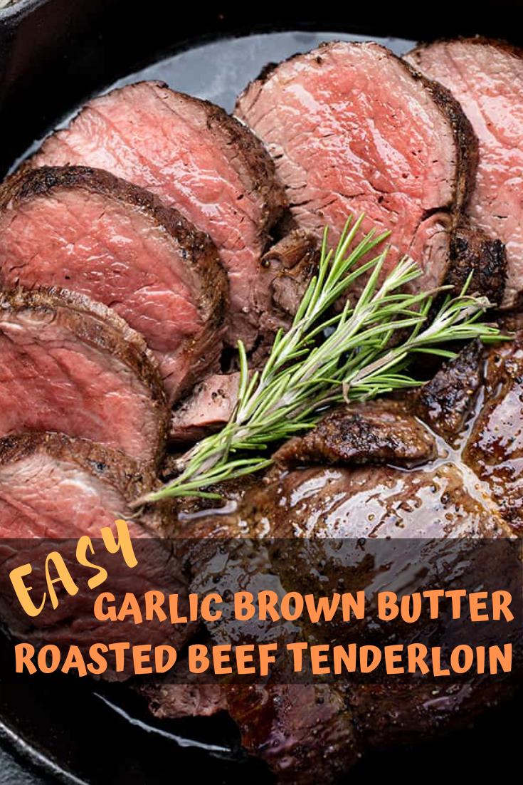 Easy Garlic Brown Butter Roasted Beef Tenderloin