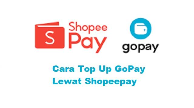 Cara Top Up GoPay Lewat Shopeepay