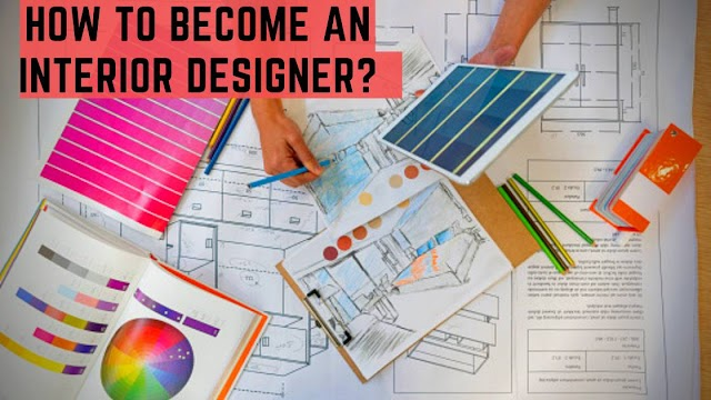 What is interior designing? Courses, colleges, job options and salary for interior designer.