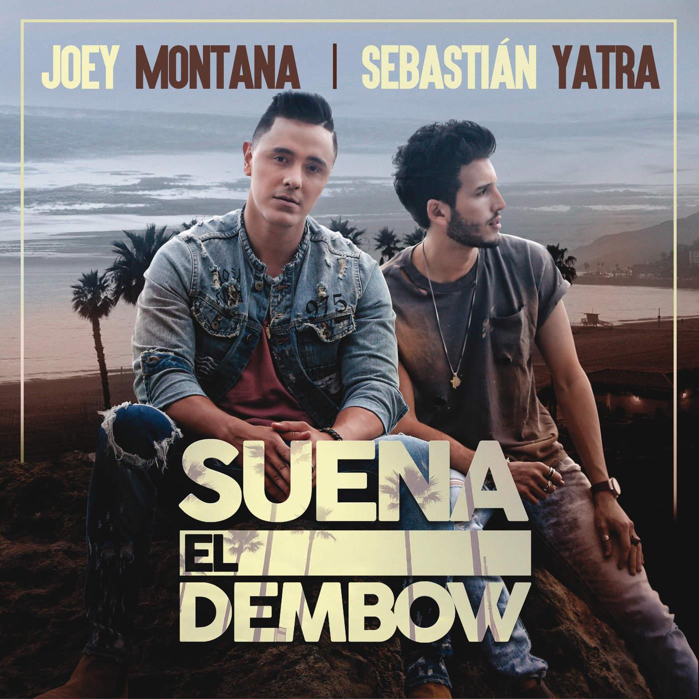 Joey Montana & Sebastian Yatra - Suena El Dembow - Single