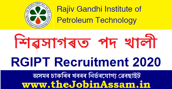 RGIPT, Sivasagar Recruitment 2020: Apply For Faculty Posts @ Rgipt.Ac.In