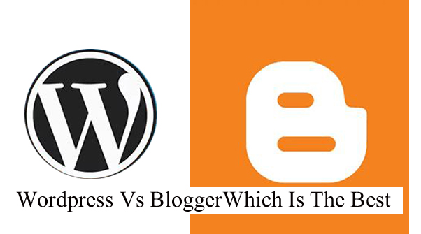 Wordpress Vs Blogger: Which Is The Best