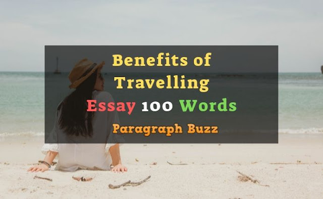 Essay on Benefits of Travelling in 120 Words