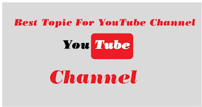 Best Topics For YouTube Channel
