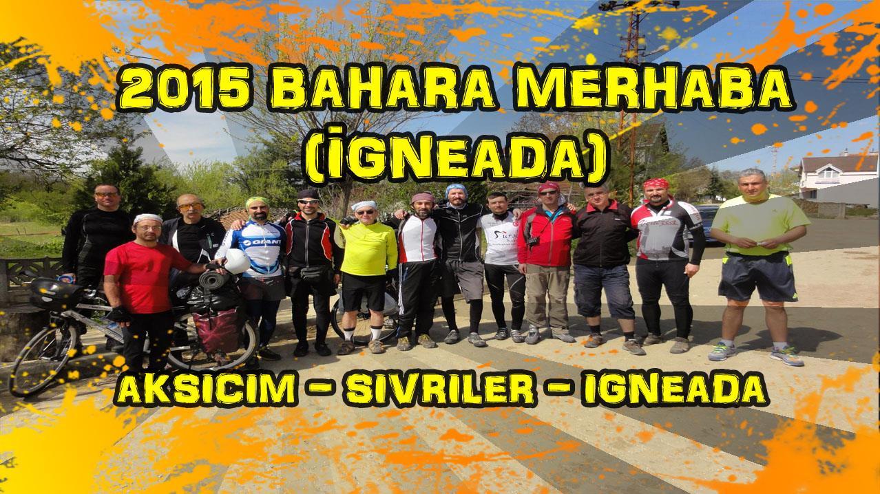 2015/04/24 Kırklareli/Aksicim - Kırklareli/İğneada