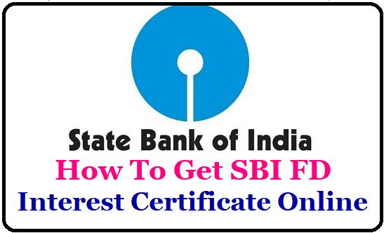 How To Get SBI Fixed Deposit (FD) Interest Certificate Online