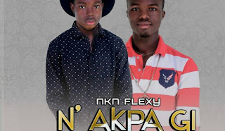 [Music] lexy Ft. Bukandy – N Akpa Gi