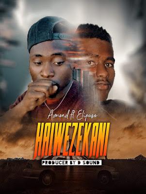 AUDIO : Axmond Ft Elipaso - Haiwezekani : Download Mp3