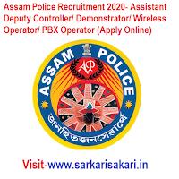 Assam Police Recruitment 2020- Assistant Deputy Controller/ Demonstrator/ Wireless Operator/ PBX Operator (Apply Online)