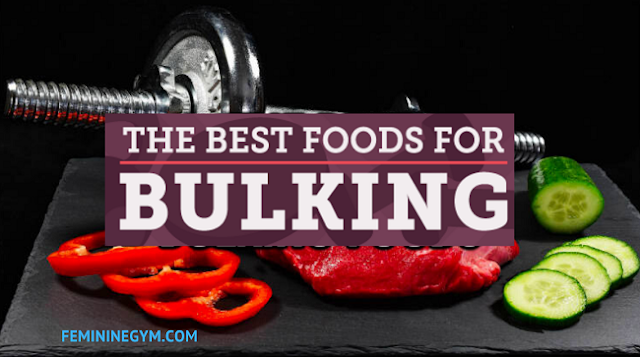 What Are The Best Foods For Bulking?