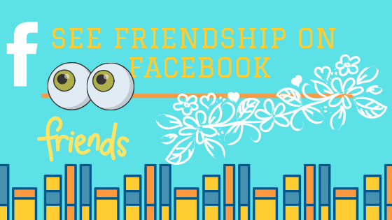 See Friendship On Facebook