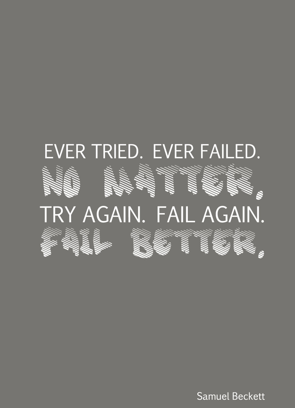 Quote of the Day :: Ever tried ever failed no matter try agaon fail again fail better