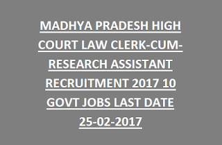 MADHYA PRADESH HIGH COURT LAW CLERK-CUM-RESEARCH ASSISTANT RECRUITMENT 2017 10 GOVT JOBS LAST DATE 25-02-2017