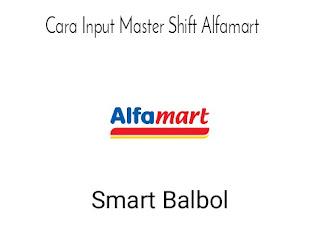 Cara input master shift alfamart