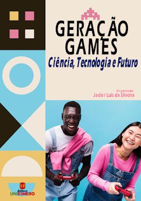 Geração Games: Ciência, Tecnologia e Futuro