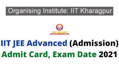 Sarkari Exam: IIT JEE Advanced (Admission) Admit Card, Exam Date 2021