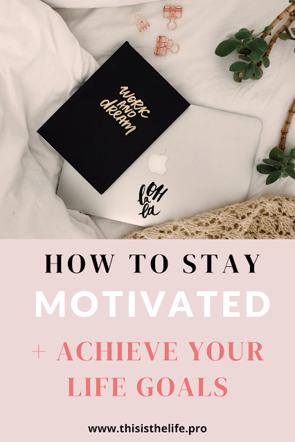 pinterest pin image - how to stay motivated and achieve your goals