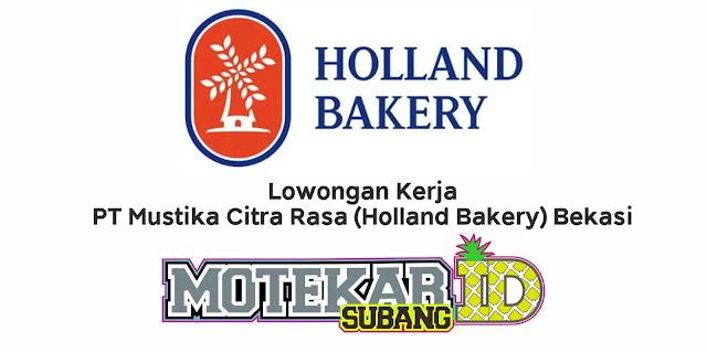 Lowongan Kerja PT Mustika Citra Rasa (Holland Bakery) Desember 2020