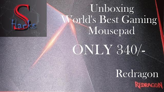 unboxing redragon gaming mousepad, redragon gaming mousepad, best gaming mousepad, gaming mousepad, redragon mousepads