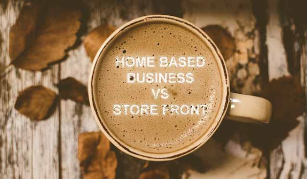 Home Based Business VS Storefront Business