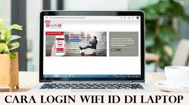 Cara Login Wifi ID di Laptop