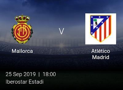 LIVE MATCH: Mallorca Vs Atlético Madrid Spanish LaLiga 25/09/2019
