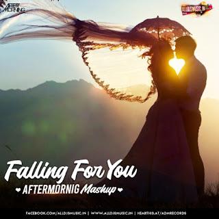 Falling For You Mashup - Aftermorning [NewDjsWorld.Com]