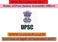 Union Public Service Commission Recruitment 2017– Junior Scientific Officer