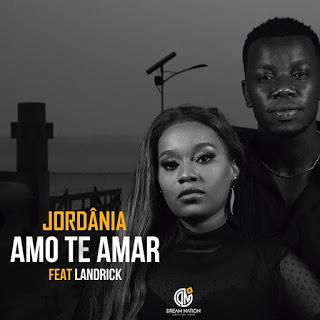 Jordânia ft. Landrick - Amo Te Amar (Zouk) »Download_Mp3