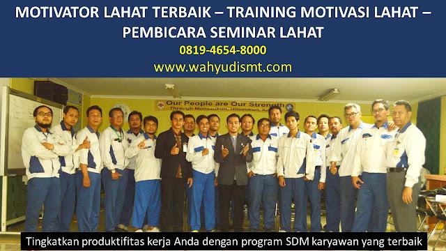 MOTIVATOR LAHAT, TRAINING MOTIVASI LAHAT, PEMBICARA SEMINAR LAHAT, PELATIHAN SDM LAHAT, TEAM BUILDING LAHAT