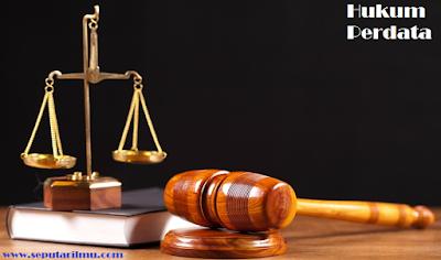 Pengertian Hukum Perdata dan Contoh nya di Indonesia