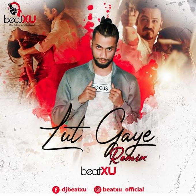Lut Gaye (Remix) - DJ Beatxu