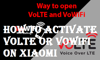 How To Enable VoLTE or VoWiFi on Xiaomi easily