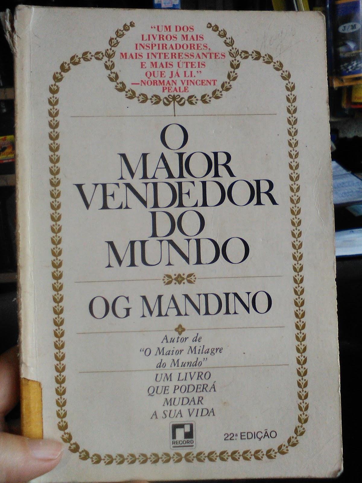 Tag Frases Do Livro O Maior Vendedor Do Mundo Og Mandino
