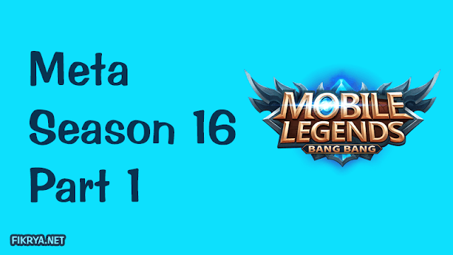 5 hero terbaik di meta terbaru mobile legends season 16 part 1