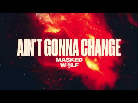 DOWNLOAD Masked Wolf - Ain't Gonna Change | MP3