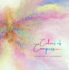 Colors of Compassion: The Artivism of Lila Marquez