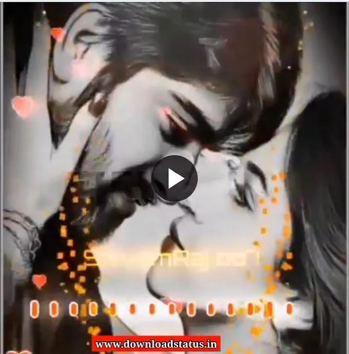 Best Love Status Video Song Download - Love Romantic Video Status
