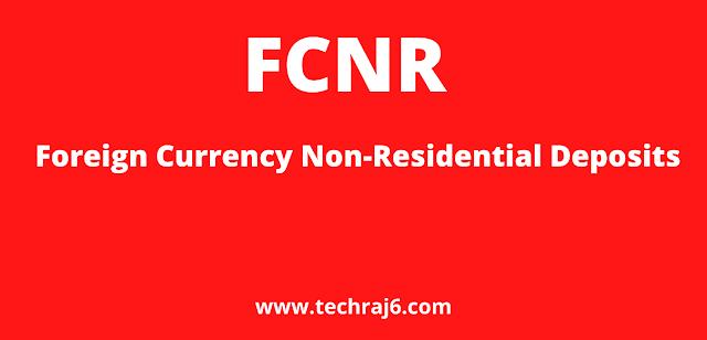 FCNR full form, What is the full form of FCNR