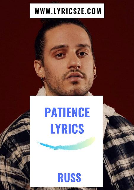 Patience Lyrics - Russ